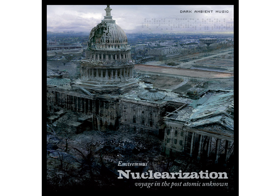 "2008 - ""Nuclearization"" (Dark Ambient / Soundtrack) by Emitremmus. © Takusama Records and Emitremmus."