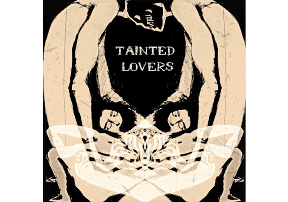 """Tainted Lovers"" (Post-Punk / Dark Wave) by Tainted Lovers. © Takusama Records and Tainted Lovers."